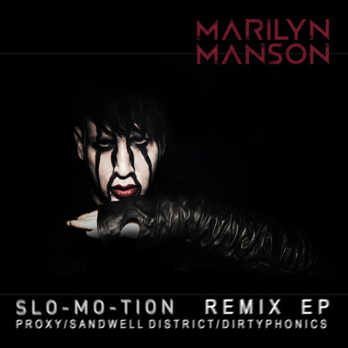 Marilyn Manson - Slo-Mo-Tion (Proxy Remix)