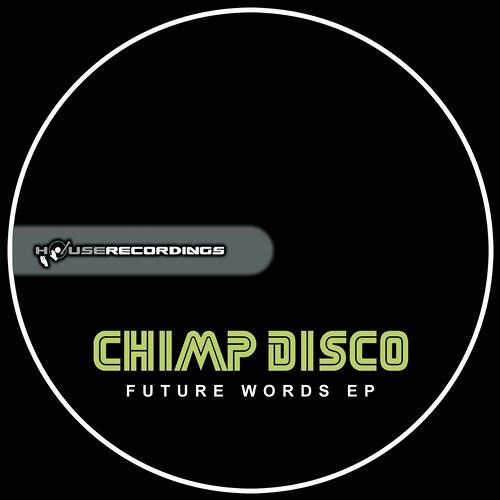 Chimp Disco - Future Words EP [ OUT NOW ]