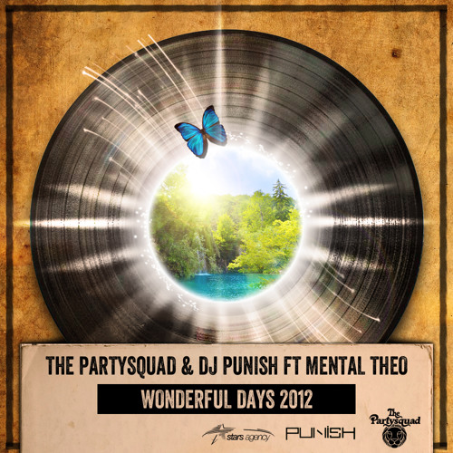 The Partysquad & DJ Punish ft Mental Theo -- Wonderful Days 2012(DOWNLOAD LINK IN THE DESCRIPTION)