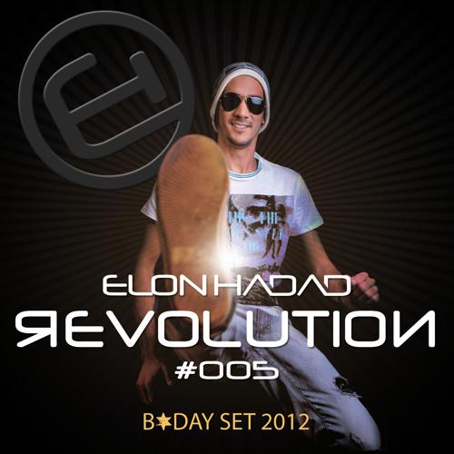 Elon Hadad - Revolution #005 (B-Day Oct' 12)