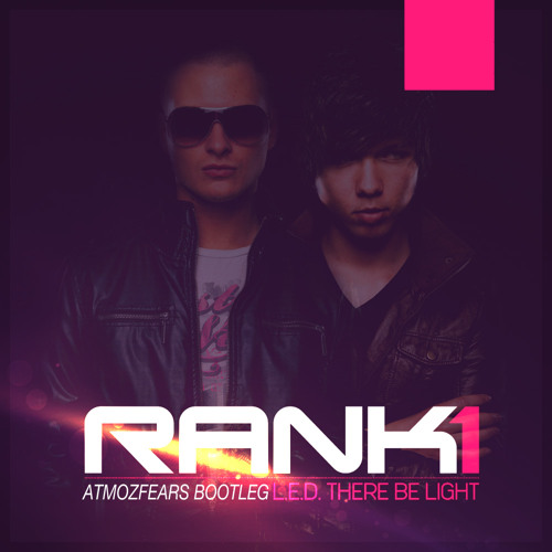 Rank 1 - L.E.D. There Be Light (Atmozfears Bootleg)