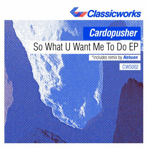 Cardopusher - So What U Whant Me To Do (Clip)