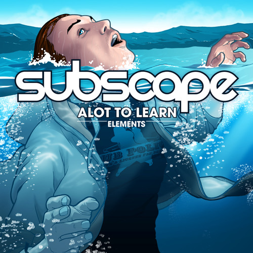 Subscape- ELEMENTS - Alot To Learn (W.A.T.E.R.)
