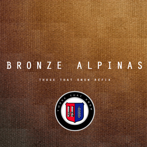 Those That Know - Bronze Alpinas