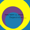 Tom Novy Vs. Eniac - Superstar ( Falko Niestolik Mix ) SC Edit