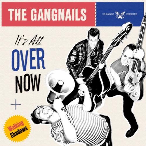 The Gangnails - It's All Over Now - New single!