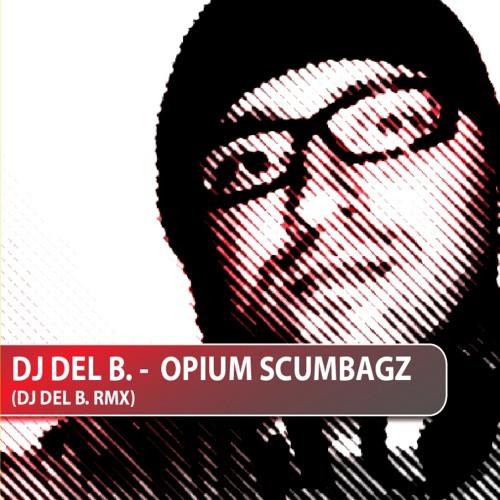 OLAV BASOSKI - OPIUM SCUMBAGZ (DJ DEL B. MUp)