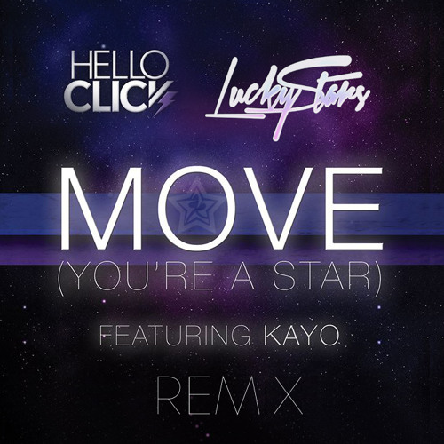 Hello Click feat. Kayo - Move (You're A Star) (LuckyStars Remix)