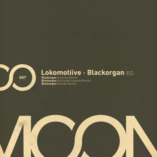 Moon - Lokomotiive - Black Organ (Lowjive Remix) OUT NOW