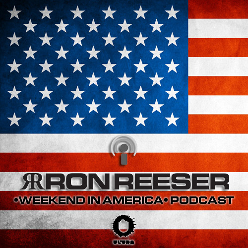 RON REESER - Weekend In America (Podcast) - Episode 05 - October 2012