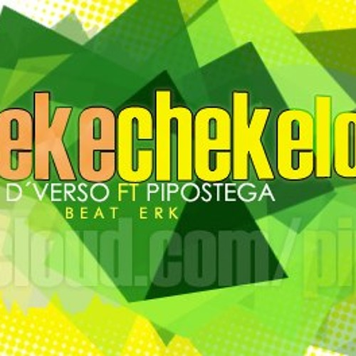 CHEKE CHEKELO - D'VERSO FT PIPOSTEGA (BEAT ERK)