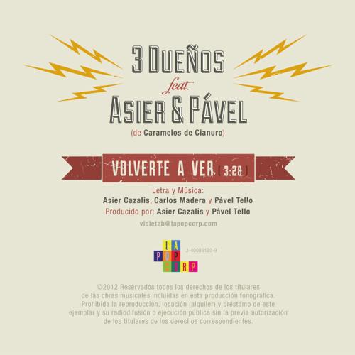 Volverte a ver - 3 Dueños feat. Asier & Pável