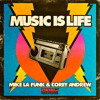 Mike La Funk Ft. Corey Andrew - Music is Life ( Rafael Yapudjian Radio Edit)