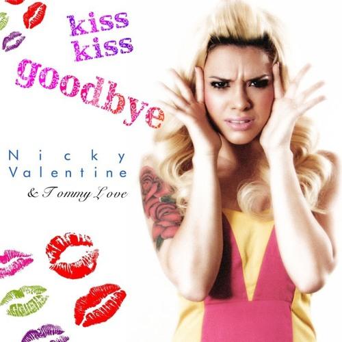Nicky Valentine & Tommy Love - Kiss Kiss Goodbye (Tommy's Big Room Mix)