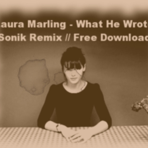 Laura Marling - What He Wrote (Sonik Remix) /// FREE DOWNLOAD 320 kbps