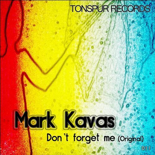 Mark Kavas - Don't forget me (Original) [Snippet]