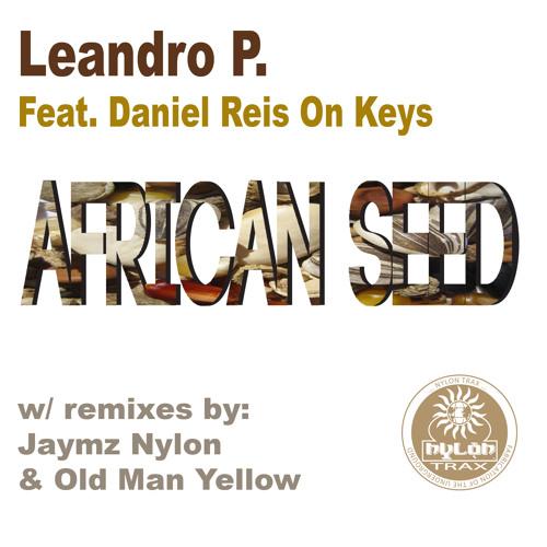 Leandro P. feat. Daniel Reis On Keys - African Seed (Nylon Trax)