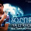 Soltiro Ft. Mc Klay - Ya Li Khonti 2013
