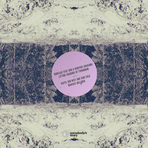 Birdcage feat NEN & Hiroyuki Arakawa - Lifting Shadows Of Tomorrow (Din Mist Remix)