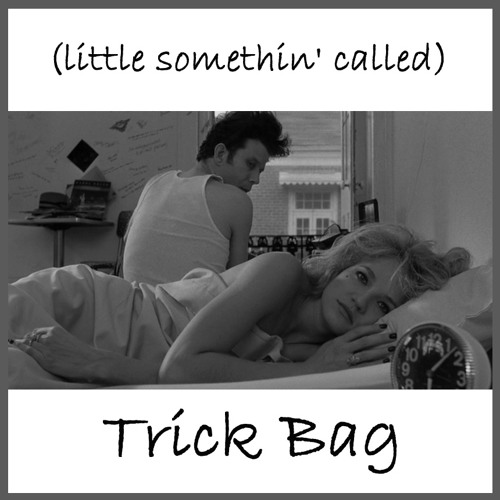 (little somethin' called) Trick Bag ® 2012.X