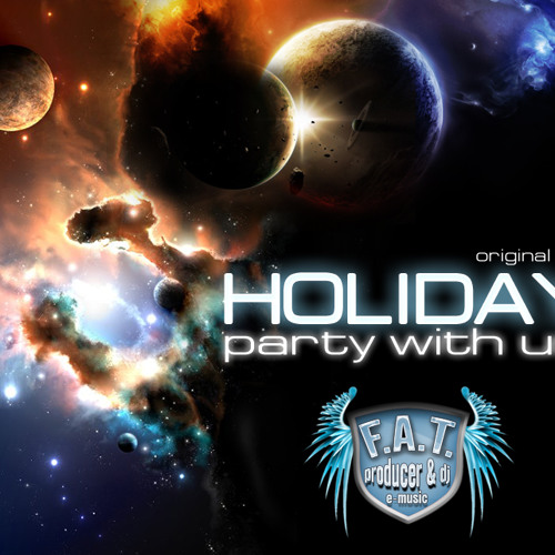 Dj F.A.T. - Holiday Party With Us (original mix)