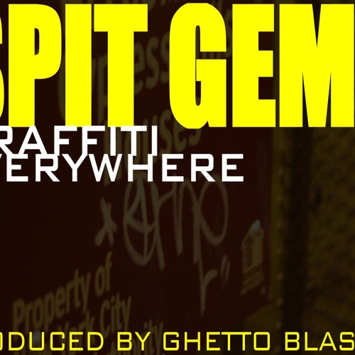 Spit Gemz - Graffiti Everywhere (Prod By GhettoBlaster)