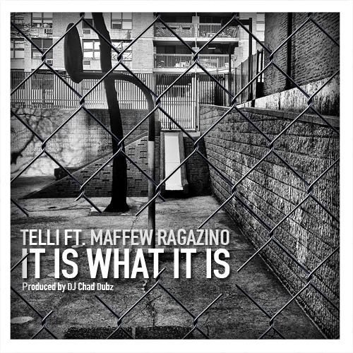 Telli - Is What It Is ft Maffew Ragazino & She's Ryan (Produced by DJ Chad Dubz)