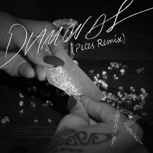 Rihanna - Diamonds (Pete's Remix)