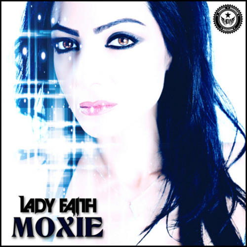Lady Faith - Moxie (Preview)