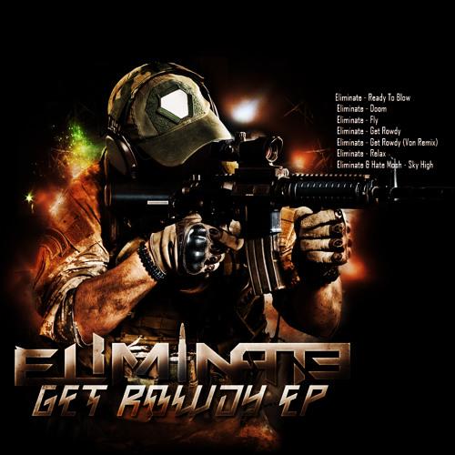 Get Rowdy by Eliminate (Von Remix)