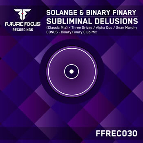 Solange & Binary Finary - Subliminal Delusions (Three Drives Remix) - Preview