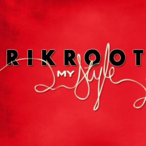 "RIKROOT- ""MY STYLE"""