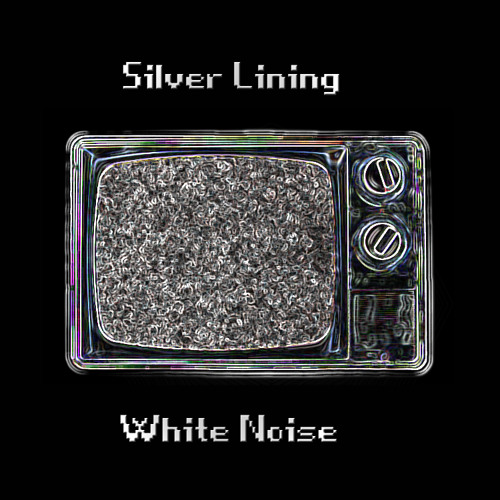 Silver Lining, White Noise