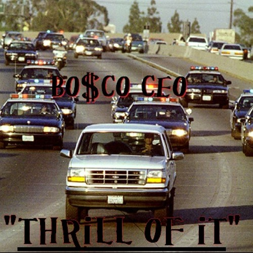 """""""Thrill of It""""  feat: Bosco CEO"""