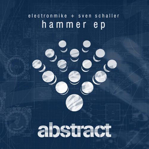 "Abstract Records 030 ""Hammer EP"" ElectronMike + Sven Schaller / Track: Hammer (Frank Kvitta Remix)"