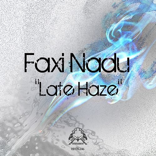 Faxi Nadu and Oss - Late Haze EP - Haze Connection PROMO - OUT NOW!