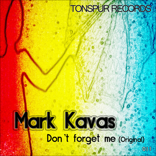 Mark Kavas - Dont Forget Me (Original) - [Snippet] - OUT NOW !!!