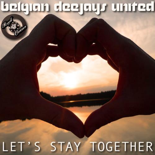 Belgian Deejays United - Let's Stay Together (Original Radio Edit)