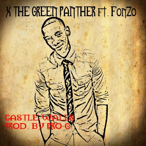 04- X The Green Panther- Castle Walls ft Fonzo (Prod. By Pro-G)