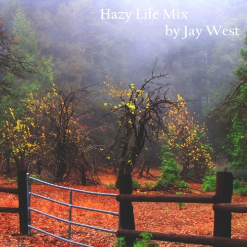 Jay West - Hazy Life Mix (October 2012)