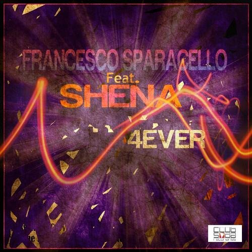 Francesco Sparacello feat. Shena - 4ever