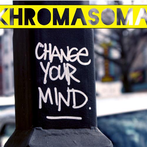 Change your mind by KhromaSoma