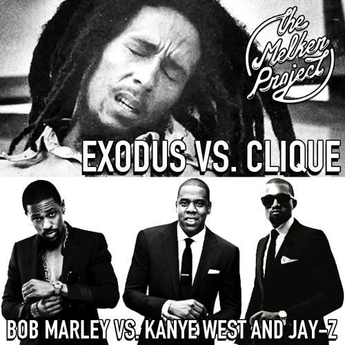 The Melker Project - Exodus Vs. Clique ft. Bob Marley, Kanye West & Jay-Z