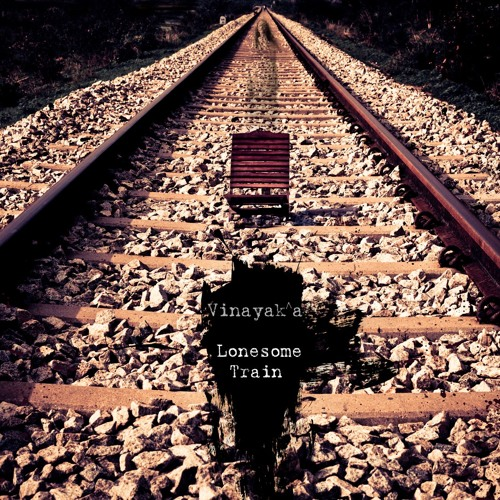 Vinayak A - lonesome Train  Original Mix