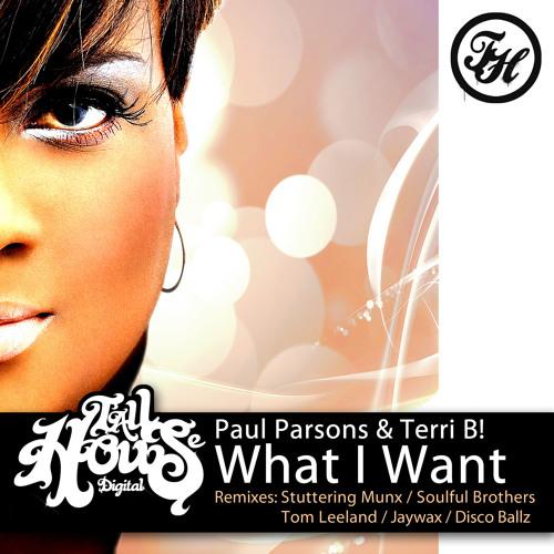 Paul Parsons & Terri B! - What I Want (Stuttering Munx Remix)