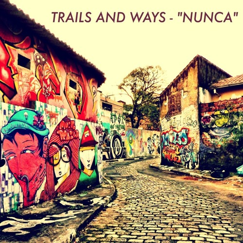 NUNCA. TRAILS AND WAYS. SCHMIKEY RE-RUB.