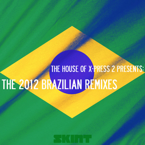 SKINT253 - X-Press 2 - Brazilian Remix EP