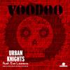 Urban Knights feat. Eva Lazarus - Voodoo (Eyes Remix) Preview