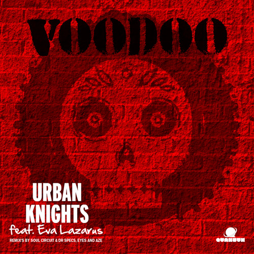 Urban Knights feat. Eva Lazarus - Voodoo (Eyes Remix) Preview