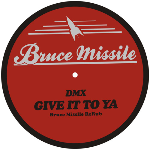 DMX - Give It To Ya (Bruce Missile ReRub)